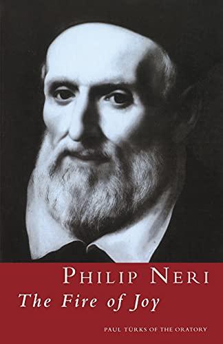 Philip Neri: The Fire of Joy: The Fire of Joy