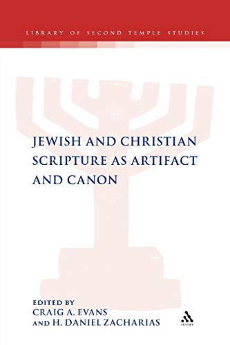 Jewish and Christian Scripture as Artifact and Canon (The Library of Second Temple Studies): T&...