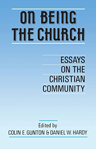 9780567295019: On Being the Church: Essays On The Christian Community