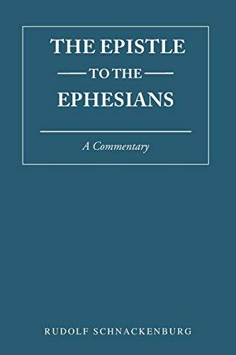 Epistle to the Ephesians: A Commentary: Rudolf Schnackenburg