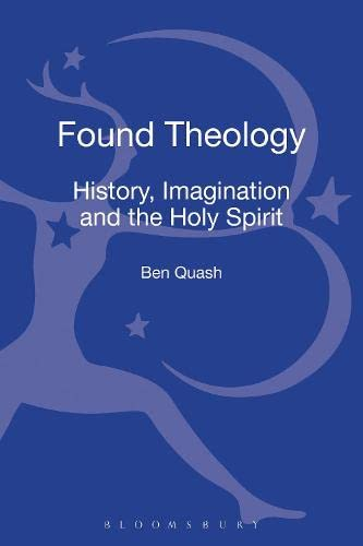 9780567295606: Found Theology: History, Imagination and the Holy Spirit