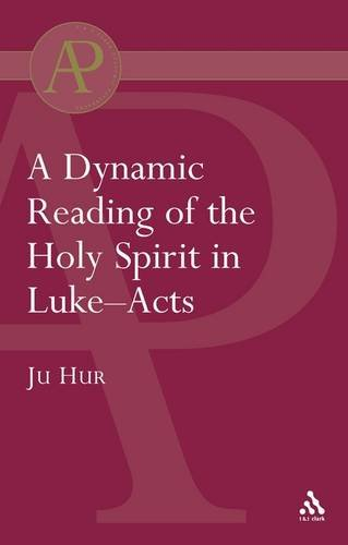 9780567301543: A Dynamic Reading of the Holy Spirit in Luke-Acts (Journal for the Study of the New Testament. Supplement)