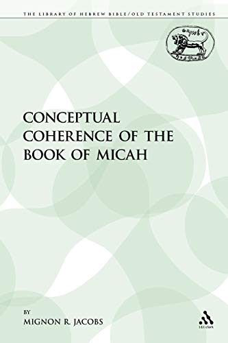 9780567302878: The Conceptual Coherence of the Book of Micah (The Library of Hebrew Bible/Old Testament Studies)