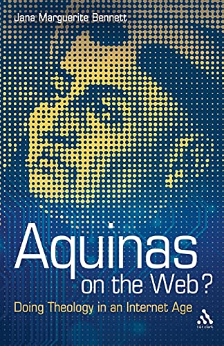 9780567304742: Aquinas on the Web?: Doing Theology in an Internet Age
