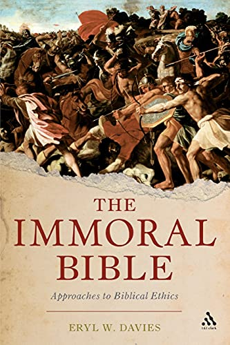 9780567305497: The Immoral Bible: Approaches to Biblical Ethics