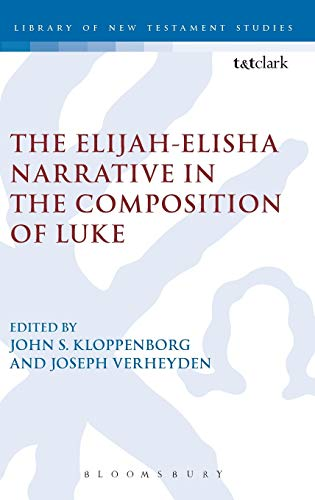 The Elijah-Elisha Narrative in the Composition of Luke (The Library of New Testament Studies)