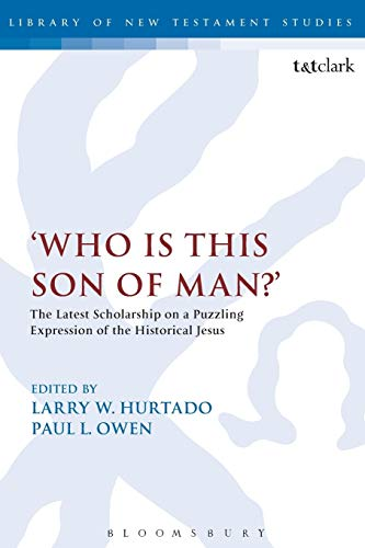 'Who is this son of man?': The Latest Scholarship on a Puzzling Expression of the ...