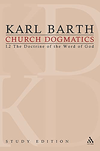 Church Dogmatics Study Edition 5: The Doctrine of the Word of God I.2 Sections 19-21 (Paperback): ...