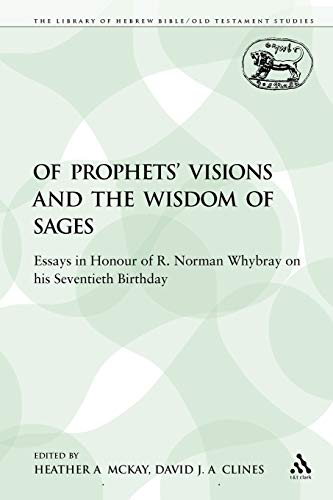 9780567354846: Of Prophets' Visions and the Wisdom of Sages: Essays in Honour of R. Norman Whybray on his Seventieth Birthday (Library of Hebrew Bible/Old Testament Studies)
