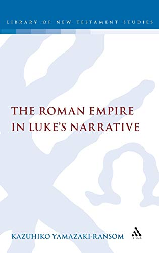 9780567364395: The Roman Empire in Luke's Narrative (The Library of New Testament Studies)
