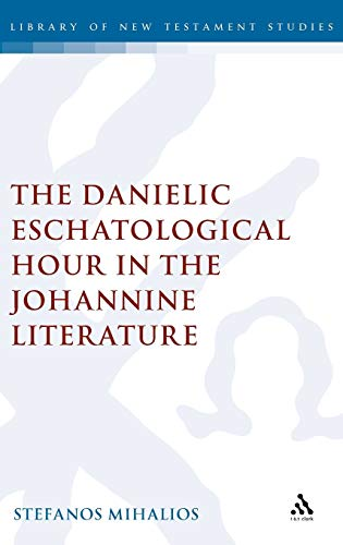 The Danielic Eschatological Hour in the Johannine Literature: Mihalios, Stefanos