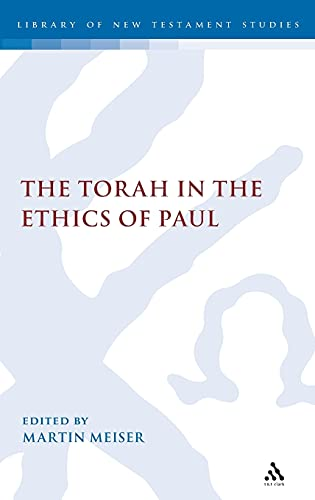 9780567374134: Torah in the Ethics of Paul (The Library of New Testament Studies)