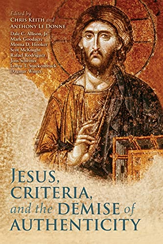9780567377234: Jesus, Criteria, and the Demise of Authenticity