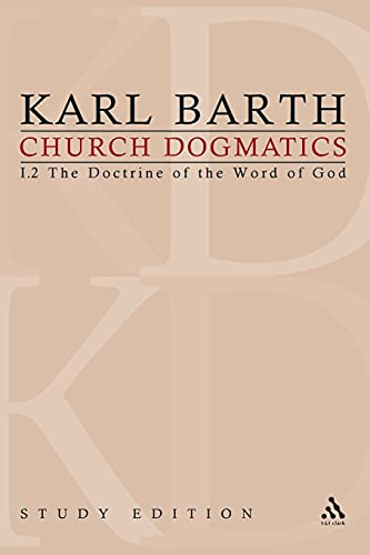 9780567393845: Church Dogmatics, Vol. 1.2, Sections 22-24: The Doctrine of the Word of God, Study Edition 6