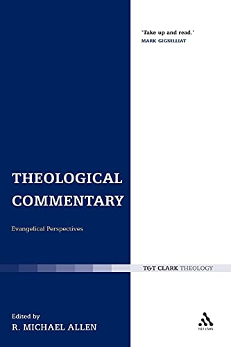 Theological Commentary: Evangelical Perspectives: R. Michael Allen