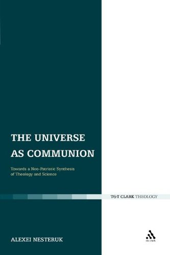 9780567431066: Universe as Communion: Towards a Neo-Patristic Synthesis of Theology and Science