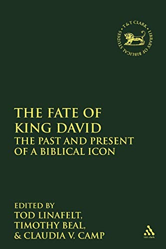 The Fate of King David: The Past and Present of a Biblical Icon (Library Hebrew Bible/Old ...