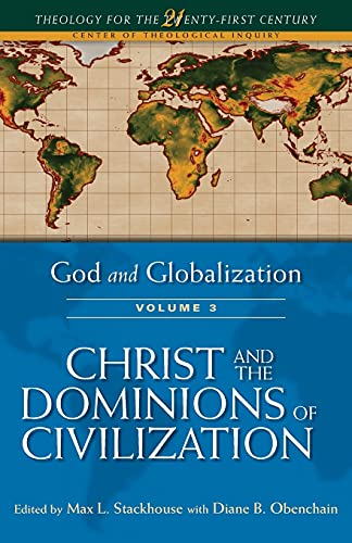 9780567439314: God and Globalization: Volume 3: Christ and the Dominions of Civilization (Theology for the 21st Century)