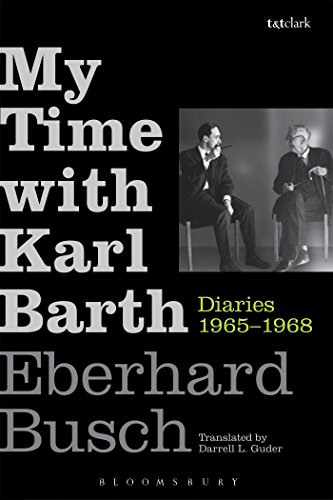 9780567447579: My Time With Karl Barth: Diaries 1965-1968