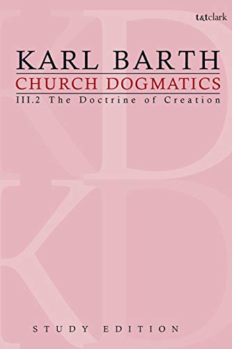 Church Dogmatics, Volume 14: The Doctrine of Creation, Volume III.2 (43-44): Karl Barth