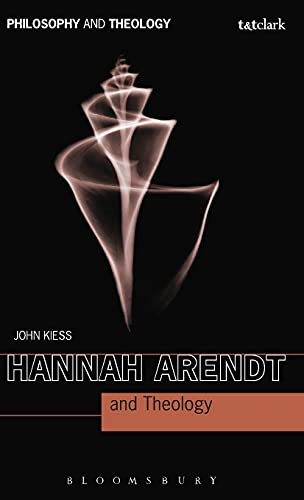 9780567450937: Hannah Arendt and Theology (Philosophy and Theology)
