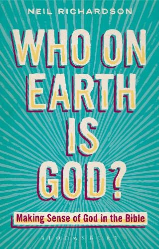 9780567472434: Who on Earth is God?: Making Sense of God in the Bible