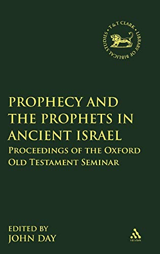 9780567473646: Prophecy and the Prophets in Ancient Israel: Proceedings of the Oxford Old Testament Seminar