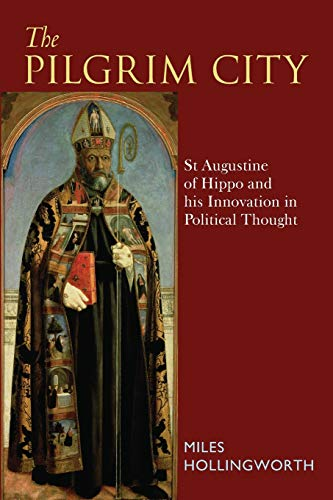 9780567480101: The Pilgrim City: St Augustine Of Hippo And His Innovation In Political Thought