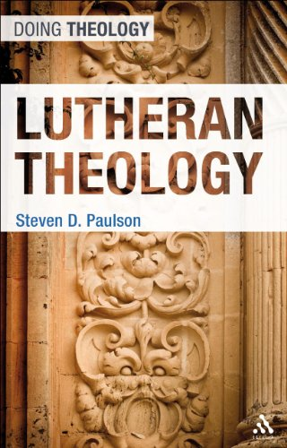 9780567482723: Lutheran Theology (Doing Theology)