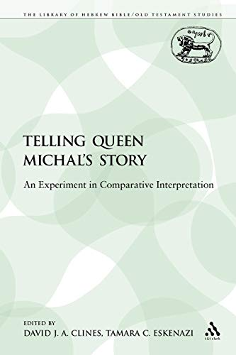 9780567487971: Telling Queen Michal's Story: An Experiment in Comparative Interpretation (The Library of Hebrew Bible/Old Testament Studies)