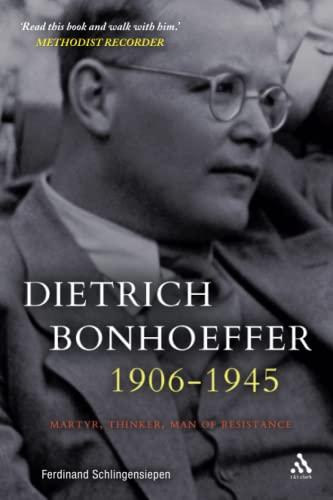 9780567493194: Dietrich Bonhoeffer 1906-1945: Martyr, Thinker, Man of Resistance