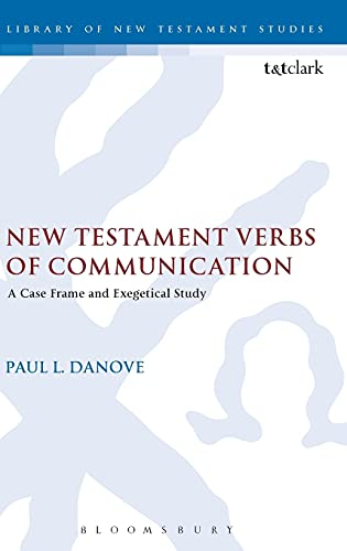 9780567496324: New Testament Verbs of Communication: A Case Frame and Exegetical Study (The Library of New Testament Studies)