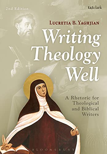 9780567499172: Writing Theology Well: A Rhetoric for Theological and Biblical Writers