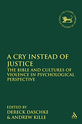 A Cry Instead of Justice: The Bible and Cultures of Violence in Psychological Perspective (The ...
