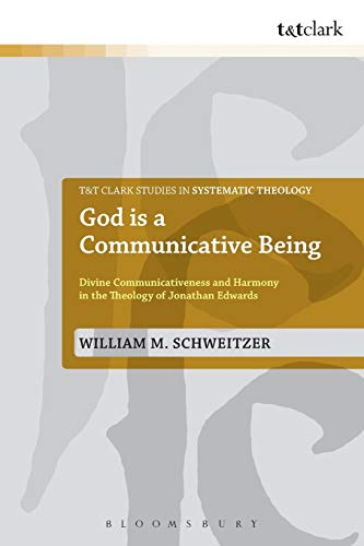 9780567512208: God is a Communicative Being: Divine Communicativeness and Harmony in the Theology of Jonathan Edwards (T&T Clark Studies in Systematic Theology) (Volume 14)