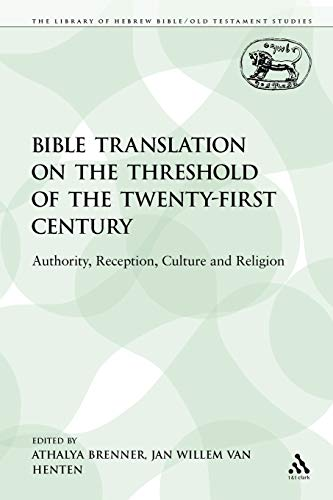 9780567512796: Bible Translation on the Threshold of the Twenty-First Century: Authority, Reception, Culture and Religion (The Library of Hebrew Bible/Old Testament Studies)