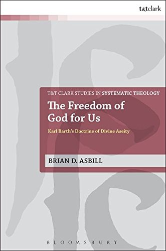 The Freedom of God for Us: Asbill, Brian D.
