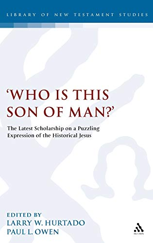 9780567521194: 'Who is this son of man?': The Latest Scholarship on a Puzzling Expression of the Historical Jesus (The Library of New Testament Studies)