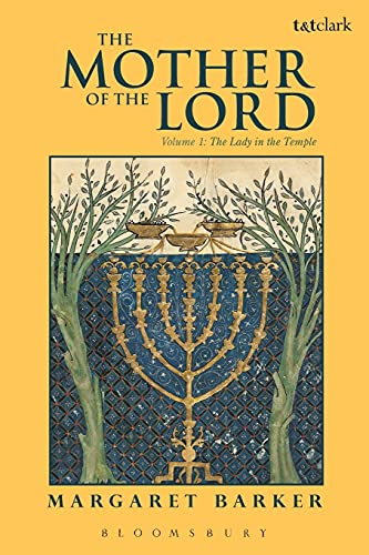 9780567528155: The Mother of the Lord: The Lady in the Temple: 1