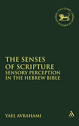 9780567530929: The Senses of Scripture: Sensory Perception in the Hebrew Bible (The Library of Hebrew Bible/Old Testament Studies)