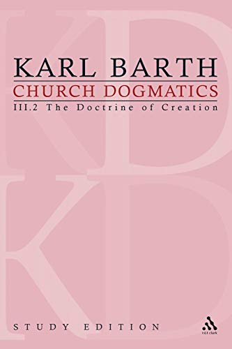 9780567535344: Church Dogmatics, Vol. 3.2, Section 47: The Doctrine of Creation, Study Edition 16