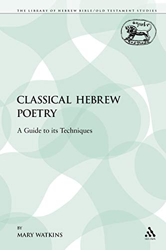 9780567540898: Classical Hebrew Poetry: A Guide to Its Techniques (The Library of Hebrew Bible/Old Testament Studies)