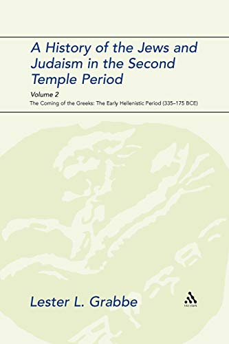 9780567541192: A History of the Jews and Judaism in the Second Temple Period, Volume 2: The Coming of the Greeks: The Early Hellenistic Period (335-175 BCE) (The Library of Second Temple Studies)