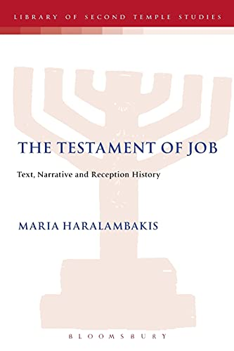 9780567541642: The Testament of Job: Text, Narrative and Reception History (The Library of Second Temple Studies)