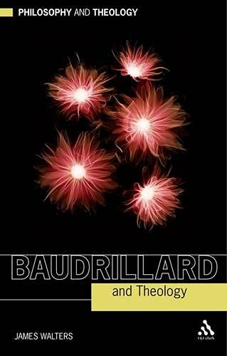 9780567543950: Baudrillard and Theology (Philosophy and Theology)