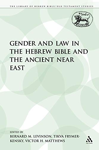 9780567545008: Gender and Law in the Hebrew Bible and the Ancient Near East (The Library of Hebrew Bible/Old Testament Studies)