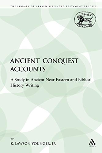 9780567557049: Ancient Conquest Accounts: A Study in Ancient Near Eastern and Biblical History Writing (The Library of Hebrew Bible/Old Testament Studies)