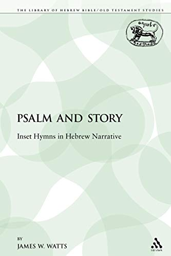 9780567564108: Psalm and Story: Inset Hymns in Hebrew Narrative (The Library of Hebrew Bible/Old Testament Studies)