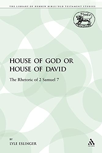 9780567571533: House of God or House of David: The Rhetoric of 2 Samuel 7 (The Library of Hebrew Bible/Old Testament Studies)