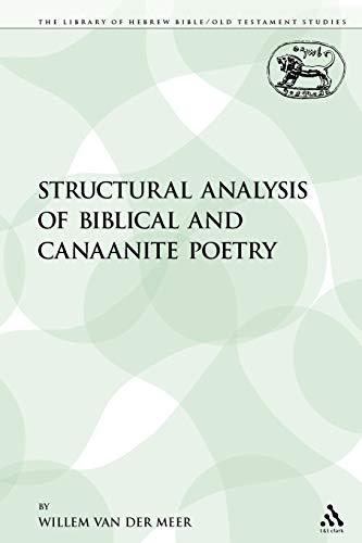 Structural Analysis of Biblical and Canaanite Poetry (Paperback): Willem Van Der Meer, Van Der Meer